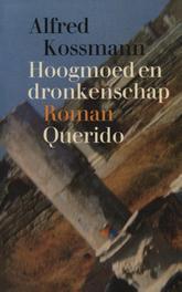 Hoogmoed en dronkenschap Kossmann, Alfred, Ebook