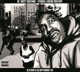 ETERNAL LEGEND MIXTAPE OL'DIRTY BASTARD DJ STONE & DJ SEPTEMBER 7, CD