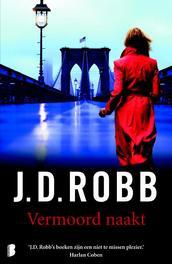 Vermoord naakt Deel 1 met Eve Dallas, Robb, J.D., Ebook