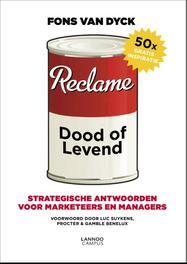 Reclame: dood of levend strategische antwoorden voor marketeers en managers, Van Dyck, Fons, Ebook