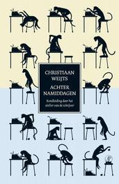 Achternamiddagen rondleiding door het atelier van de schrijver, Weijts, Christiaan, Ebook