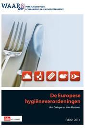 De Europese hygieneverordening / Uitwerkingen voor de levensmiddelenindustrie editie 2014 Dwinger, Ron, Ebook