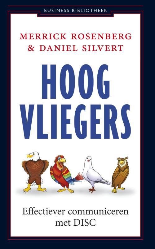 Hoogvliegers effectiever communiceren met DISC, Rosenberg, Merrick, Ebook