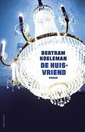 De huisvriend Koeleman, Bertram, Ebook