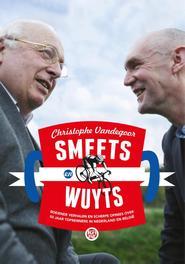 Smeets en Wuyts boeiende verhalen en scherpe opinies over 50 jaar toprenners in Nederland en Belgie, Vandegoor, Christophe, Ebook