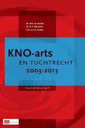 KNO-arts en tuchtrecht / 2003-2013 Leusden, M.B. van, Ebook