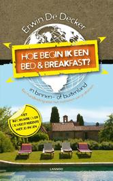 Hoe begin ik een bed and breakfast Decker, Erwin De, Ebook