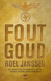 Fout goud de grootste goudroof uit de Nederlandse geschiedenis, Jannsen, Roel, Ebook