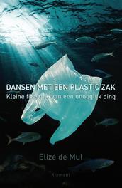 Dansen met een plastic zak kleine filosofie van een onooglijk ding, Mul, Elize de, Ebook