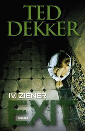 Exit / 4 Ziener thriller, Dekker, Ted, Ebook