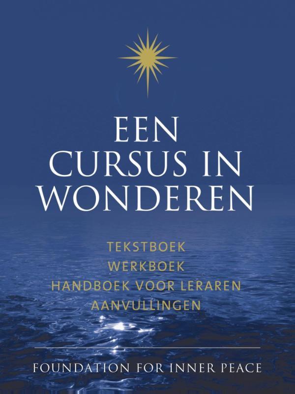 Een cursus in wonderen / deel tekstboek werkboek handboek voor leraren aanvullingen Schucman, Helen, Ebook