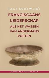 Franciscaans leiderschap als het wassen van andermans voeten, Lodewijks, Jaap, Ebook
