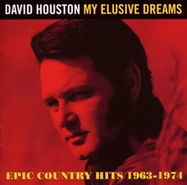 MY ELUSIVE DREAMS EPIC COUNTRY HITS 1963-1974 DAVID HOUSTON, CD