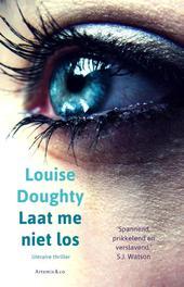 Laat me niet los Doughty, Louise, Ebook