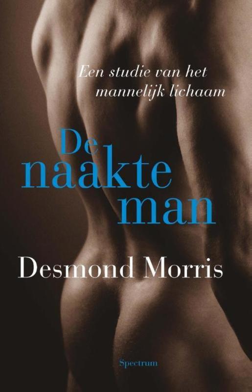 De naakte man een studie van het mannelijk lichaam, Morris, Desmond, Ebook