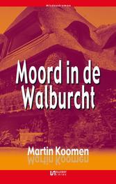 Moord in de Walburcht Koomen, Martin, Ebook