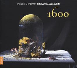 1600 CONCERTO ITALIANO/RINALDO ALESSANDRINI GABRIELI/MERULA/DE MACQUE, CD