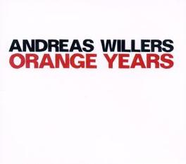 ORANGE YEARS Audio CD, ANDREAS WILLERS, CD