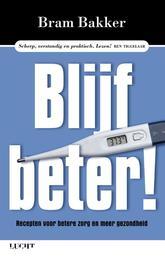 Blijf beter! recepten voor betere zorg en meer gezondheid, Bakker, Bram, Ebook