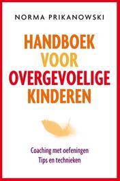 Handboek voor overgevoelige kinderen Coaching met oefeningen, tip en technieken, Prikanowski, Norma, Ebook