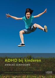 ADHD bij kinderen Eenhoorn, Anneke, Ebook