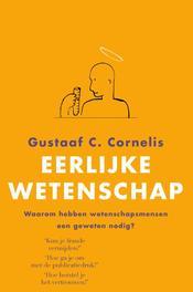 Erlijke wetenschap waarom hebben wetenschapsmensen een geweten nodig?, Cornelis, Gustaa, Ebook