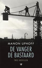 De vanger en de bastaard twee novellen, Uphoff, Manon, Ebook