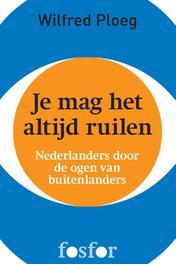 Je mag het altijd ruilen Nederlanders door de ogen van buitenlanders, Ploeg, Wilfred, Ebook