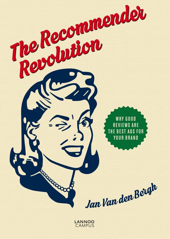 The recommender revolution Bergh, Jan van den, Ebook