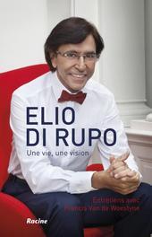 Elio di rupo une vie, une vision, Woestyne, Francis van de, Ebook
