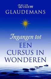 Ingangen tot een cursus in wonderen Glaudemans, Willem, Ebook