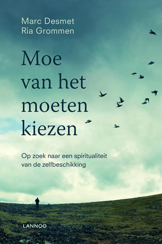 Moe van het moeten kiezen op zoek naar een spiritualiteit van de zelfbeschikking, Desmet, Marc, Ebook