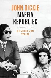 Maffiarepubliek De vloek van Italië, Dickie, John, Ebook