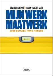 Mijn werk maatwerk jobs bouwen rond mensen, Ducheyne, David, Ebook