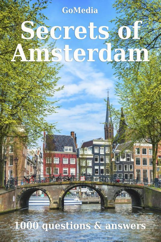 Secrets of Amsterdam 1000 questions and answers, Ruyven, Peter, van, Ebook
