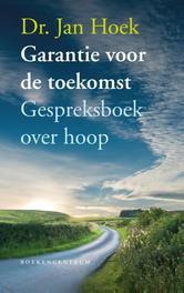 Garantie voor de toekomst gespreksboek over hoop, Hoek, Jan, Ebook