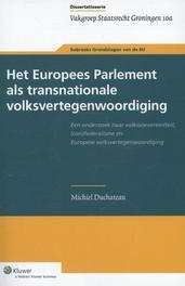 Het Europees Parlement als transnationale volksvertegenwoordiging een onderzoek naar volkssoevereiniteit, (con)federalisme en Europese volksvertegenwoordiging, Duchateau, Michiel, Ebook