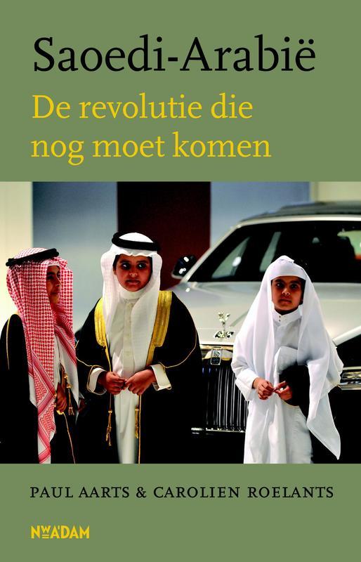 Saoedi Arabie de revolutie die nog moet komen, Aarts, Paul, Ebook