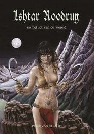 Ishtar Roodrug en het lot van de wereld, Rillaer, Peter van, Ebook