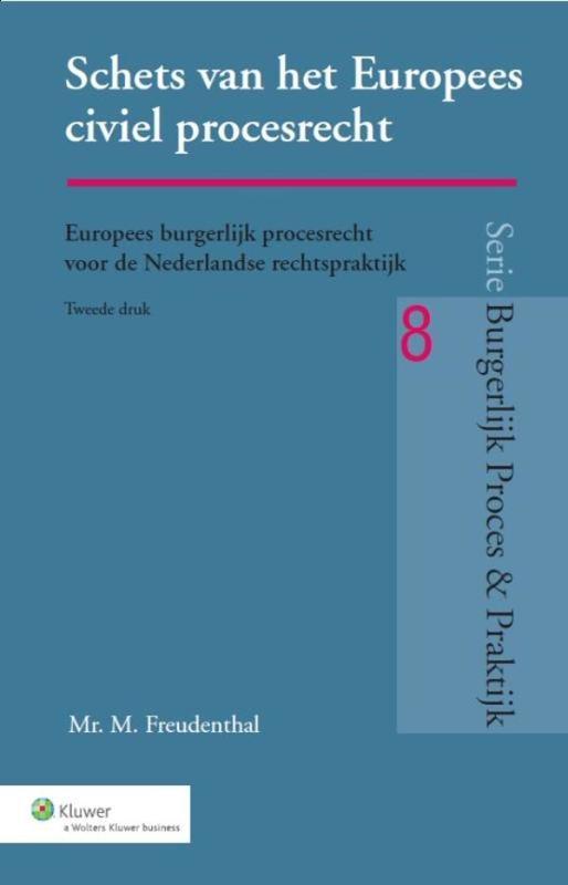 Schets van het Europees civiel procesrecht Freudenthal, M., Ebook