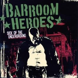 SICK OF THE UNDERGROUND BARROOM HEROES, CD