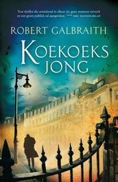 Koekoeksjong Een Cormoran Strike-thriller, Galbraith, Robert, Ebook