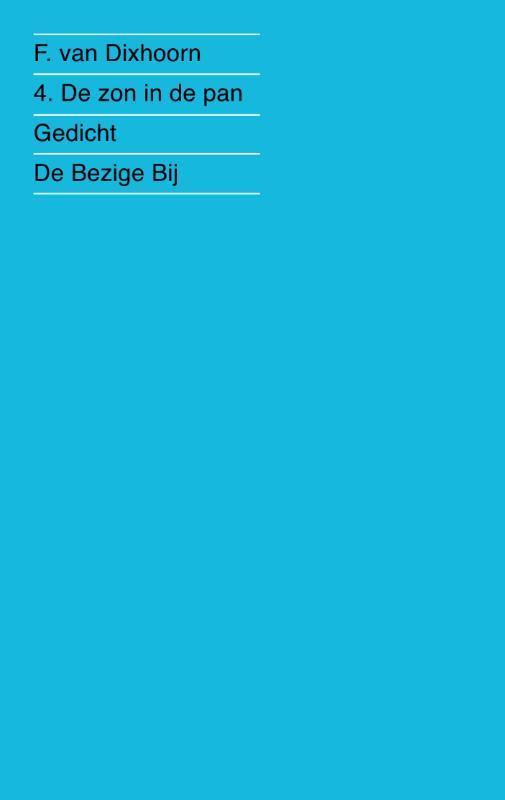 De zon in de pan gedicht, Dixhoorn, F. van, Ebook