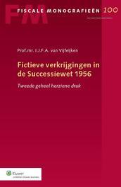 Fictieve verkrijgingen in de successiewet 1956 Vijfeijken, I.J.F.A., Ebook