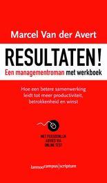 Resultaten! hoe een betere samenwerking leidt tot meer productiviteit, betrokkenheid en winst, Van der Avert, Marcel, Ebook