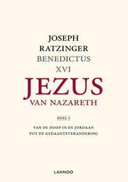 Jezus van Nazareth / Deel 1 Van de doop in de Jordaan tot de gedaanteverandering Ratzinger, Joseph, Ebook