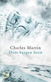 Over bergen heen Martin, Charles, Ebook
