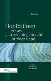 Hoofdlijnen van het jaarrekeningenrecht in Nederland Beckman, H., Ebook