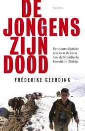 De jongens zijn dood een journalistieke reis naar de kern van de Koerdische kwestie in Turkije, Geerdink, Frederike, Ebook