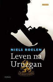 Leven na Uruzgan Roelen, Niels, Ebook